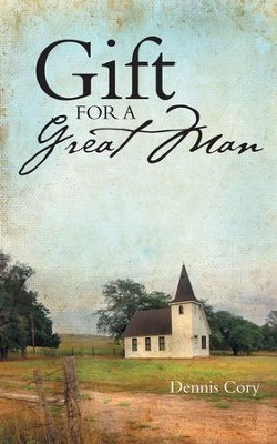 Gift for a Great Man - eBook  -     By: Dennis Cory