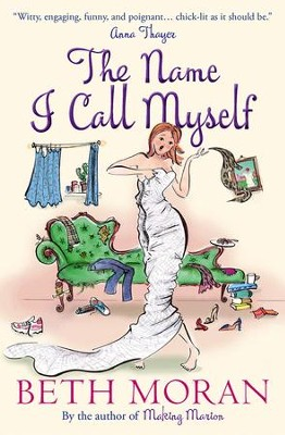 The Name I Call Myself - eBook  -     By: Beth Moran