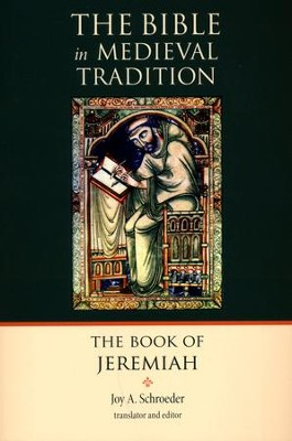 The Book of Jeremiah: The Bible in Medieval Tradition   -     By: Joy A. Schroeder