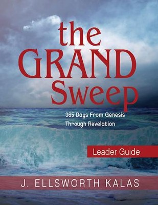 The Grand Sweep Leader Guide: 365 Days From Genesis Through Revelation - eBook  -     By: Kalas