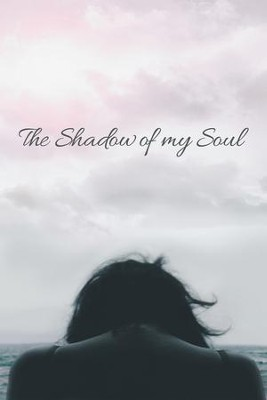 The Shadow of My Soul - eBook  -     By: Melani Akuna