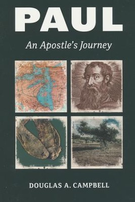 Paul: An Apostle's Journey  -     By: Douglas A. Campbell