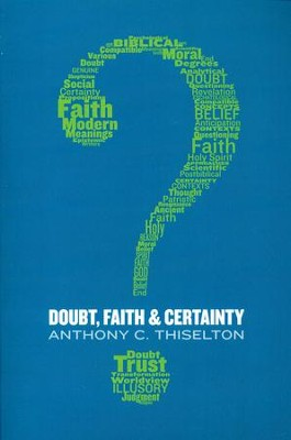 Doubt, Faith & Certainty   -     By: Anthony C. Thiselton