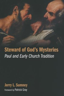 Steward of God's Mysteries: Paul and Early Church Tradition  -     By: Jerry L. Sumney