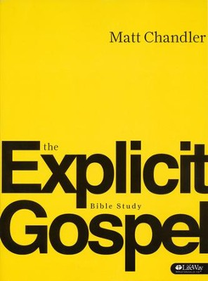 The Explicit Gospel Member Book  -     By: Matt Chandler