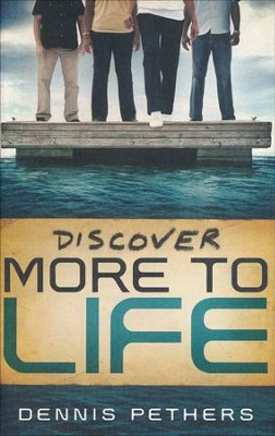 Discover More to Life, Member Book  -     By: Dennis Pethers