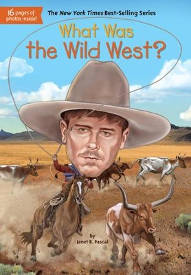 What Was the Wild West? - eBook  -     By: Janet B. Pascal