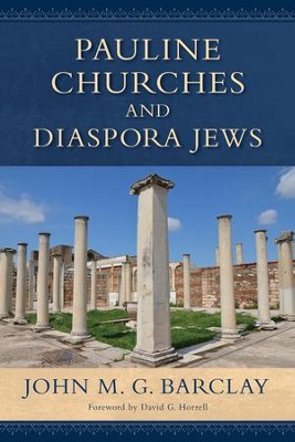 Pauline Churches and Diaspora Jews  -     By: John M.G. Barclay