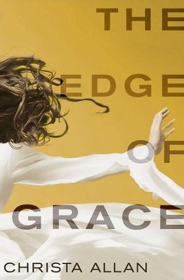 The Edge of Grace - eBook  -     By: Christa Allan