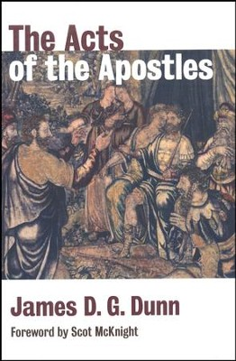 The Acts of the Apostles  -     By: James D.G. Dunn