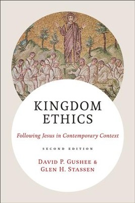 Kingdom Ethics: Following Jesus in Contemporary Context  -     By: David P. Gushee, Glen H. Stassen