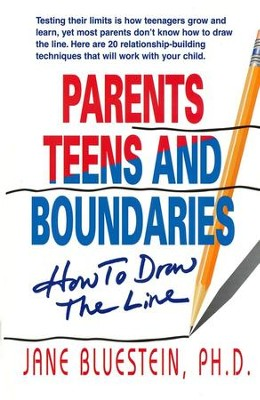 Parents, Teens & Boundaries: How to Draw the Line  -     By: Jane Bluestein