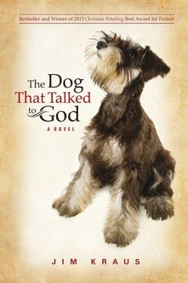 The Dog That Talked to God - eBook  -     By: Jim Kraus