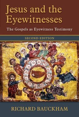 Jesus and the Eyewitnesses: The Gospels as Eyewitness Testimony, 2nd edition  -     By: Richard Bauckham