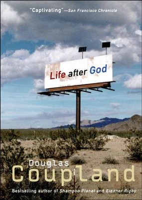 Life After God   -     By: Douglas Coupland