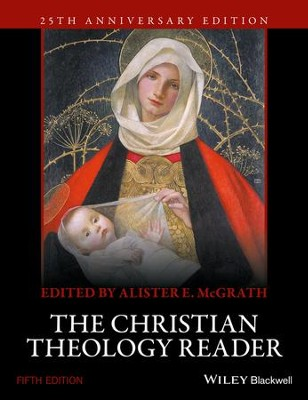 The Christian Theology Reader  -     By: Alister E. McGrath