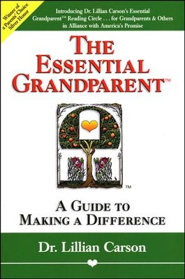 Essential Grandparent: A Guide to Making a Difference   -     By: Lillian Carson