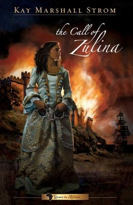 The Call of Zulina - eBook  -     By: Kay Marshall Strom