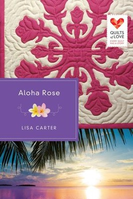 Aloha Rose - eBook  -     By: Lisa Carter