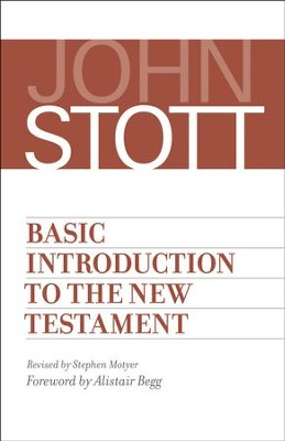 Basic Introduction to the New Testament  -     By: John Stott, Stephen Motyer