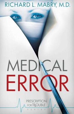 Medical Error - eBook  -     By: Richard L. Mabry