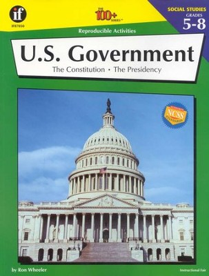 United States Government, The 100+ Series, Grades 5-8   -     By: Ron Wheeler