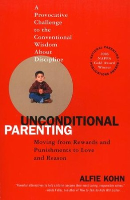 Unconditional Parenting: Moving from Rewards and Punishments to Love and Reason  -     By: Alfie Kohn