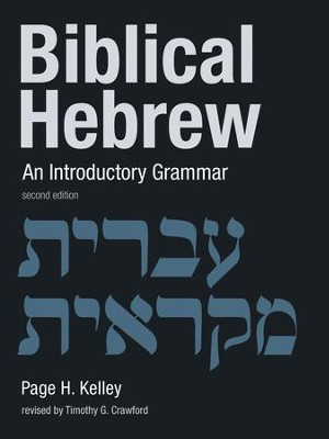 Biblical Hebrew: An Introductory Grammar, Second Edition  -     By: Page H. Kelley, Timothy G. Crawford