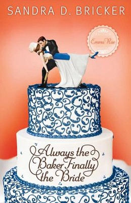 Always the Baker, Finally the Bride - eBook  -     By: Sandra D. Bricker