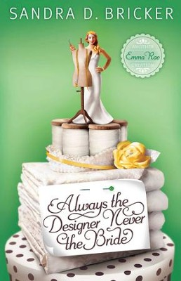 Always the Designer, Never the Bride - eBook  -     By: Sandra D. Bricker