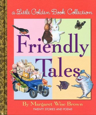Friendly Tales  -     By: Margaret Wise Brown