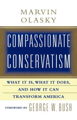 Compassionate Conservatism: What It Is, What It Does, and How It Can Transform America - eBook  -     By: Marvin Olasky