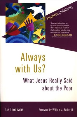 Always with Us? What Jesus Really Said About the Poor   -     By: Liz Theoharis, William Barber