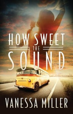 How Sweet the Sound - eBook  -     By: Vanessa Miller