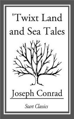 Twixt Land and Sea Tales - eBook  -     By: Joseph Conrad