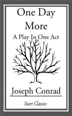 One Day More: A Play in One Act - eBook  -     By: Joseph Conrad