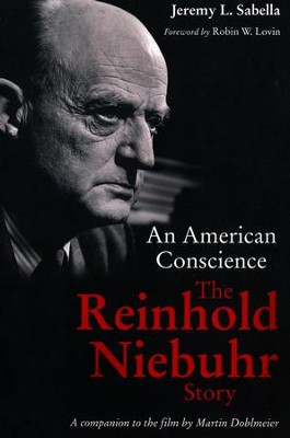 An American Conscience: The Reinhold Niebuhr Story  -     By: Jeremy L. Sabella