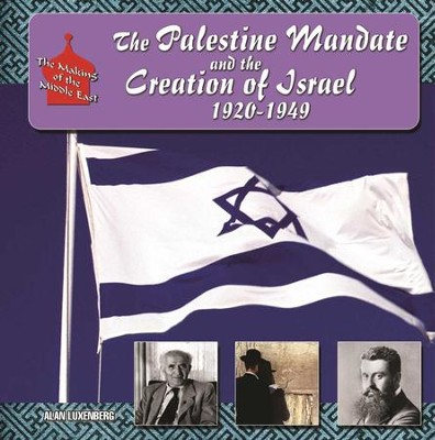 The Palestine Mandate and the Creation of Israel, 1920-1949 - eBook  -     By: Alan H. Luxenberg