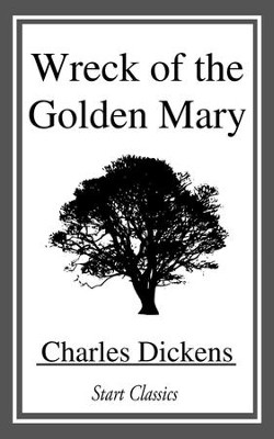 Wreck of the Golden Mary - eBook  -     By: Charles Dickens