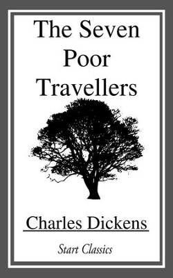 The Seven Poor Travellers - eBook  -     By: Charles Dickens