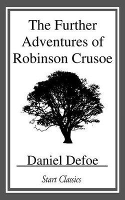 The Further Adventures of Robinson Cr - eBook  -     By: Daniel Defoe