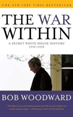 The War Within: A Secret White House History 2006-2008 - eBook  -     By: Bob Woodward