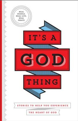 It's a God Thing ... Stories to Help You Experience the Heart of God  -     By: Freeman-Smith