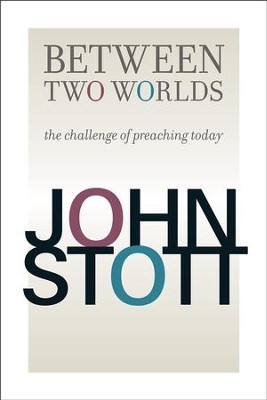 Between Two Worlds  -     By: John Stott