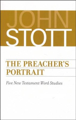 The Preacher's Portrait: Five New Testament Word Studies (Dr. John Stott)  -     By: John Stott