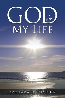 God in My Life  -     By: Barbara Speicher