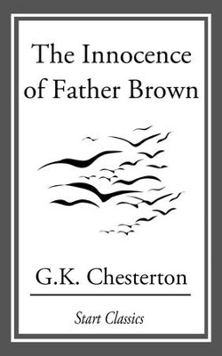The Innocence of Father Brown - eBook  -     By: G.K. Chesterton