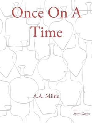 Once On A Time - eBook  -     By: A.A. Milne