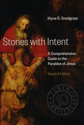 Stories with Intent: A Comprehensive Guide to the Parables of Jesus [2018]   -     By: Klyne R. Snodgrass