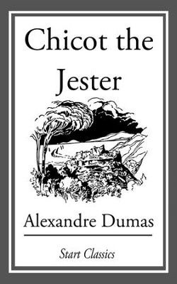 Chicot the Jester - eBook  -     By: Alexandre Dumas